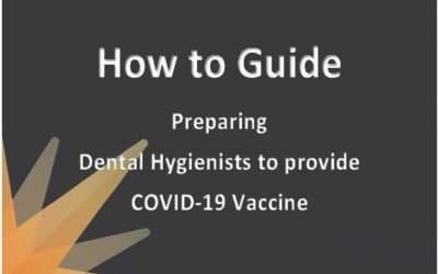 How to Guide: For Dental Hygienists to Provide COVID-19